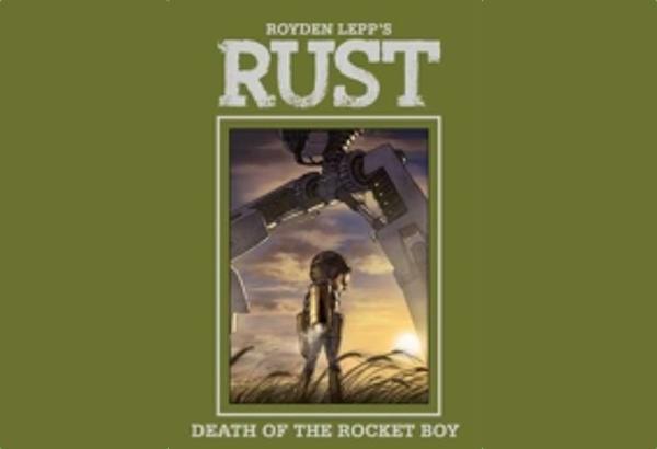 Rust: Death of the Rocket Boy by Royden Lepp: