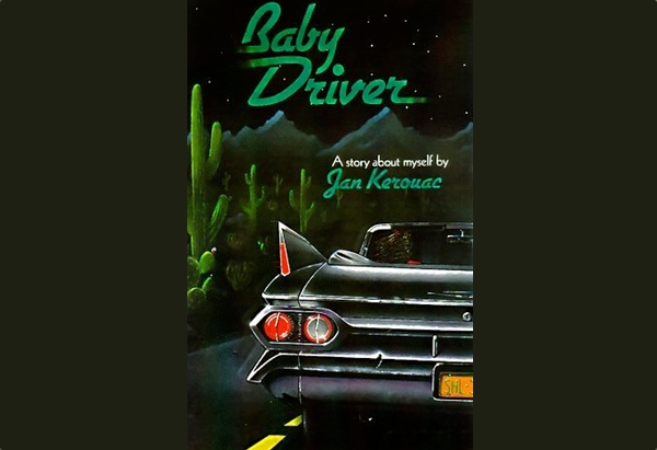 Baby Driver: A Story About Myself by Jan Kerouac