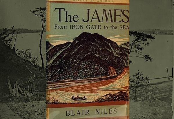 The James: From Iron Gate to the Sea by by Blair Niles