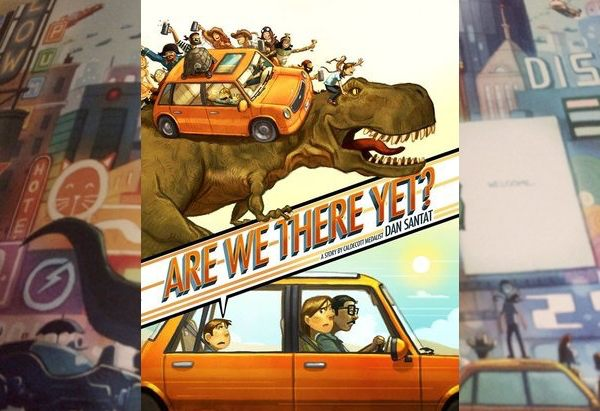 Are We There Yet? by Dan Santat by by Dan Santat