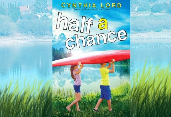 Half a Chance by by Cynthia Lord