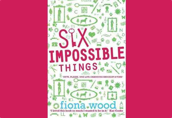Six Impossible Things by by Fiona Wood