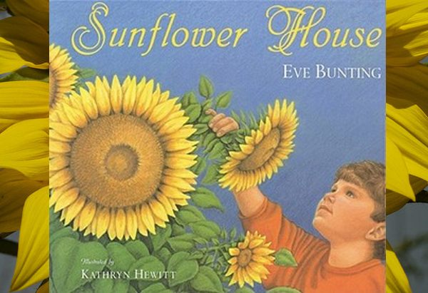 Sunflower House by Eve Bunting