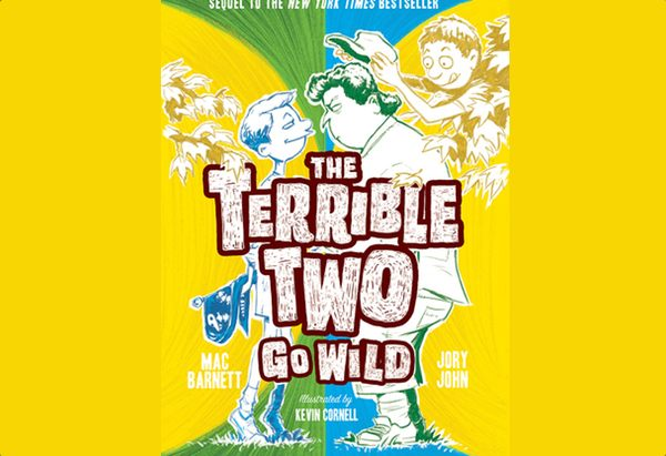 The Terrible Two Go Wild by Mac Barnett