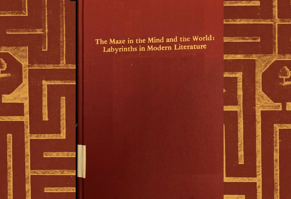 The Maze in the Mind and the World: Labyrinths in Modern Literature by Donald Gutierrez