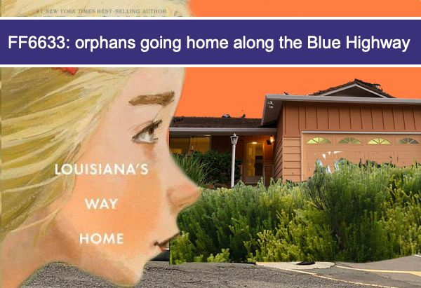 FF6633: orphans going home along the Blue Highway
